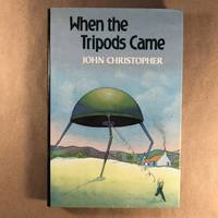 When the Tripods Came (The Tripod series)