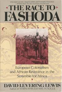 image of The Race To Fashoda: European Colonialism and African Resistance in the Scramble for Africa