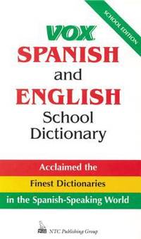 Vox Spanish and English School Dictionary by Vox Staff; Christopher Naylor - 1995