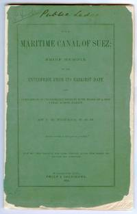 The Maritime Canal of Suez: Brief Memoir of the Enterprise From its Earliest Date, and Comparison of its Probable Results with those of a Ship Canal Across Darien by  J. E NOURSE - Paperback - 1869 - from Attic Books and Biblio.com