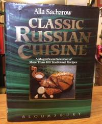 Classic Russian Cuisine by  Alla Sacharov - Hardcover - 1993 - from Foster Books (SKU: 42640)