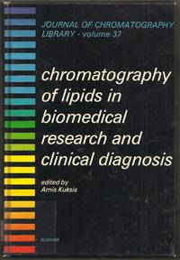 Chromatography of Lipids in Biomedical Research and Clinical Diagnosis. Journal of Chromatography Library Volume 37