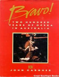 BRAVO! Two Hundred Years of Opera in Australia