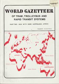 image of World Gazetteer of Tram Trolleybus and Rapid Transit Systems - Part Two - Asia with USSR Australasia Africa