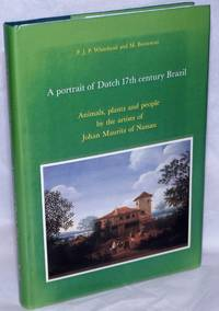 image of A Portrait of Dutch 17th Century Brazil: Animals, plants and people by the artists of Johan Maurits of Nassau