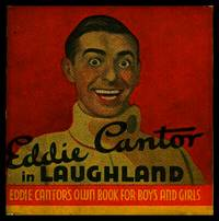 EDDIE CANTOR IN LAUGHLAND