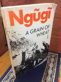 Grain Of Wheat Ngugi AWS 36 (Heinemann African Writers Series)