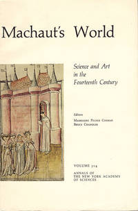 Machaut's World: Science and Art in the Fourteenth Century (Annals of the New York Academy of Sciences, V. 314)