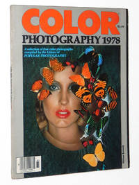 Color Photography 1978: A Selection of Fine Color Photographs Compiled by the Editors of Popular Photography