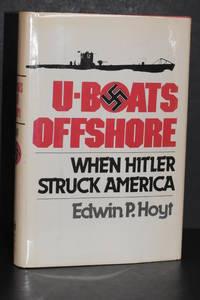 U-Boats Offshore; When Hitler Struck America