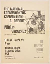 image of The National Farmworkers Convention: a report. Speaker: Phillip Veracruz, Vice President, UFW [handbill]