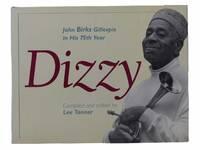 Dizzy: John Birks Gillespie in His 75th Year
