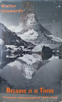 Because it is There:  Famous Mountaineers: 1840-1940