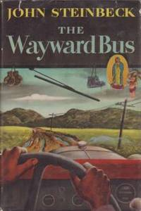 THE WAYWARD BUS by  John Steinbeck - First Edition - 1947 - from Complete Traveller Antiquarian Bookstore and Biblio.com