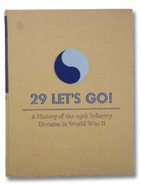 29 Let's Go! A History of the 29th Infantry Division in World War II (Sixth in the Divisional Series)