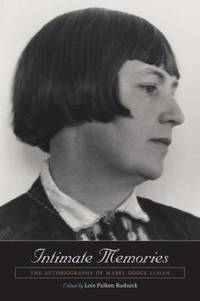 Intimate Memories : The Autobiography of Mabel Dodge Luhan by Mabel Dodge Luhan - 2014