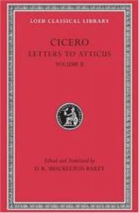 Cicero: Letters to Atticus, II, 90-165A (Loeb Classical Library No. 8) by Cicero - Hardcover - 1999-03-04 - from Books Express (SKU: 0674995724n)