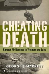 image of Cheating Death: Combat Air Rescues in Vietnam and Laos