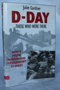 D-Day:  Those Who Were There