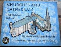image of CHURCHES AND CATHEDRALS Their Building And Use [Puffin Picture Book 108]