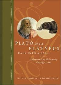 image of Plato and a Platypus Walk into a Bar : Understanding Philosophy Through Jokes