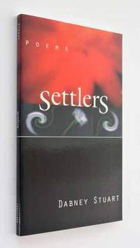 Settlers: Poems by Dabney Stuart - Paperback - First Edition - 1999 - from Cover to Cover Books & More (SKU: 51916)