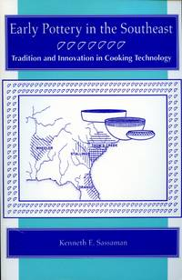 Early Pottery in the Southeast: Tradition and Innovation in Cooking Technology