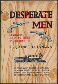 Desperate Men: Revelations from the Sealed Pinkerton Files