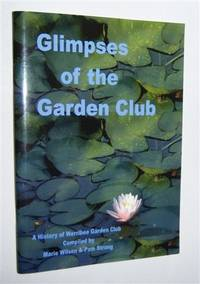 GLIMPSES OF THE GARDEN CLUB : A History of Werribee Garden Club.   (Signed Copy)