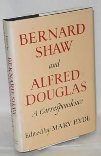 image of Bernard Shaw and Alfred Douglas; a correspondence