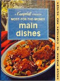 Most-For-The-Money Main Dishes: A Campbell Cookbook Series by Campbell's Kitchens - 1975 - from KEENER BOOKS (Member IOBA) (SKU: 000807)