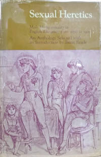 image of Sexual Heretics:  Male Homosexuality in English Literature from 1850 to  1900, an Anthology