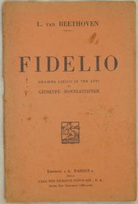 FIDELIO DRAMMA LIRICO IN TRE ATTI DI GIUSEPPE SONNLEITHNER