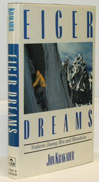 Eiger Dreams: Ventures Among Men and Mountains [Signed Association Copy]
