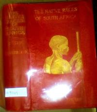image of THE NATIVE RACES  OF SOUTH AFRICA. A  History of the Intrusion of the Hottentots and Bantu in the Hunting Grounds of the Bushmen, the Aborigines of The Country