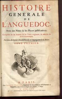 Histoire Generale de Languedoc Avec des Notes & les Pieces Justificatives