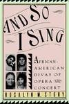 image of And So I Sing : African American Divas of Opera and Concert