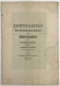 Contrasitio del Retrincheramiento de Mejicanos y Causas Que Motivaron la Rendicion de Sus Tropas el Dia 20 de Septiembre de 1828