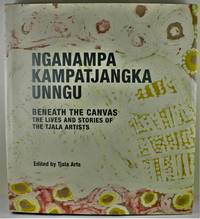 image of Nganampa Kampatjangka Unngu beneath the canvas the lives and stories of the Tjala Artists Signed by many of the Tjala Artists