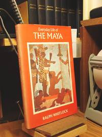 Everyday Life of the Maya