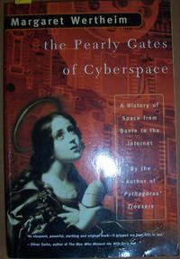 Pearly Gates of Cyberspace, The: A History of Spce from Dante to the Internet by  Margaret Wertheim - Paperback - First Paperback Edition - 2000 - from Reading Habit and Biblio.com
