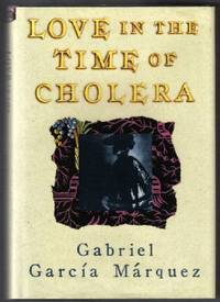 Love In The Time Of Cholera  - 1st US Edition by García Márquez, Gabriel - 1988