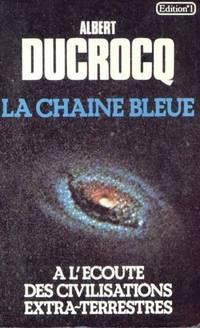 image of La chaîne bleue : a l'écoute des civilisations extra-terrestres