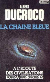 La chaîne bleue: a l'écoute des civilisations extra-terrestres