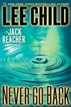 Child, Lee | Never Go Back | Signed First Edition Copy by  Lee Child - Signed First Edition - 2013 - from VJ Books (SKU: CHINEVE01)