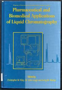 Pharmaceutical and Biomedical Applications of Liquid Chromatography. Progress in Pharmaceutical and Biomedical Analysis Volume 1
