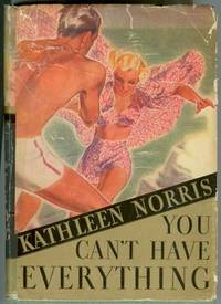 You Can't Have Everything by  Kathleen Thompson Norris - First Edition - 1937 - from Ainsworth Books and Biblio.com