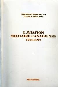 L'aviation militaire canadienne, 1914-1999.