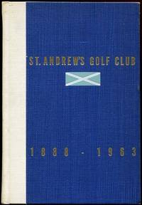 St. Andrew's Golf Club 1888-1963