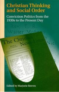 Christian Thinking and Social Order: Conviction Politics from the 1930s to the Present Day